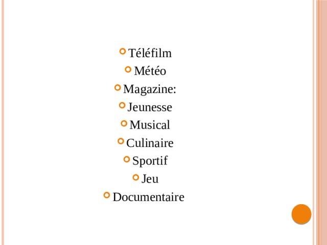 Téléfilm Météo Magazine: Jeunesse Musical Culinaire Sportif Jeu Documentaire