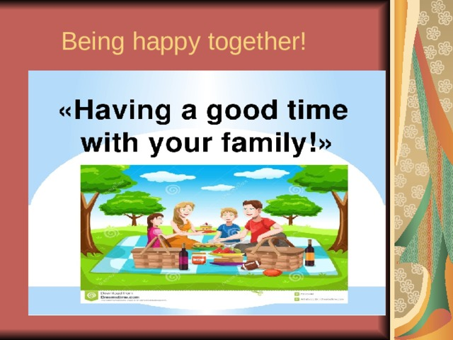 Being happy together! Having a good time with your family