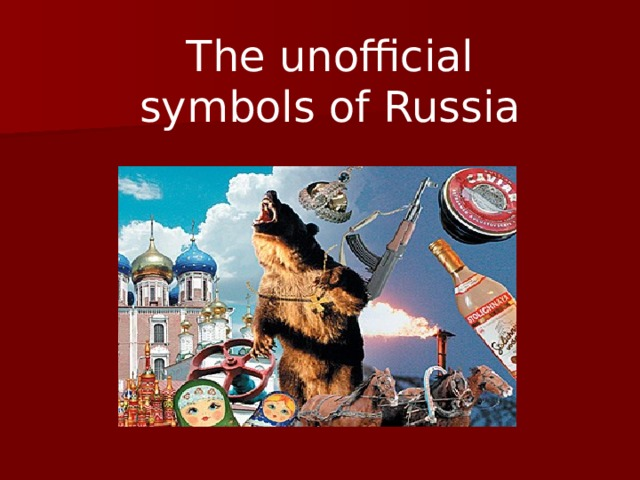 The unofficial symbols of Russia