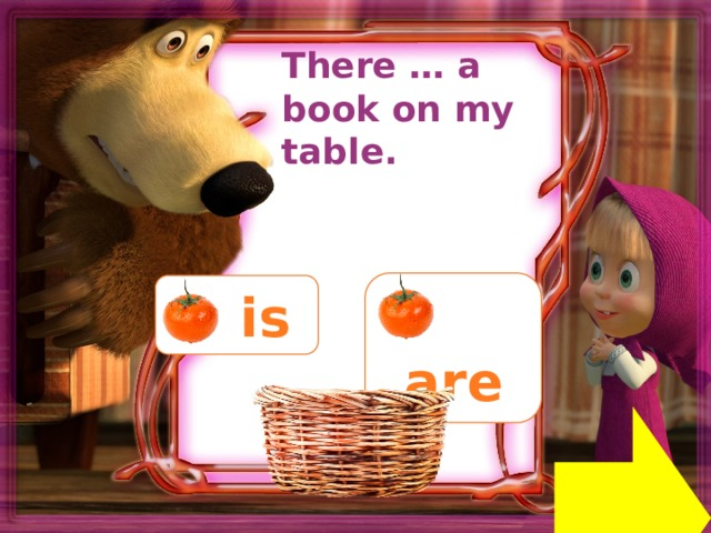 There … a book on my table.  are  is Next