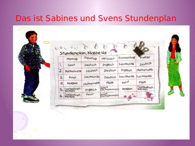 Das ist Sabines und Svens Stundenplan