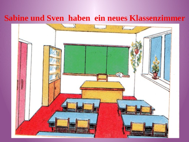 Sabine und Sven haben ein neues Klassenzimmer