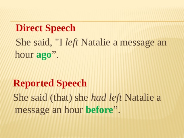 Direct Speech  She said,