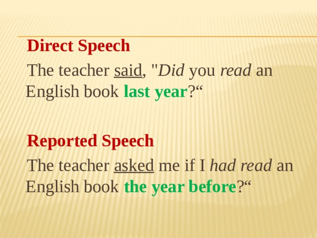 Direct Speech  The teacher said ,