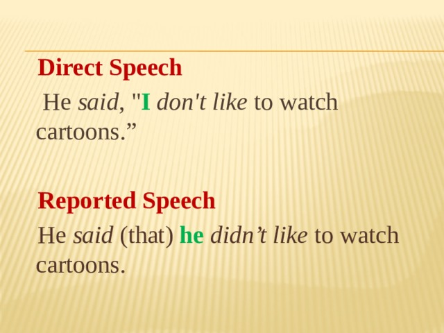 Direct Speech  He said ,