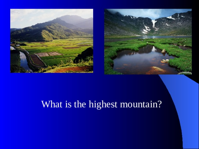 What is the highest mountain?