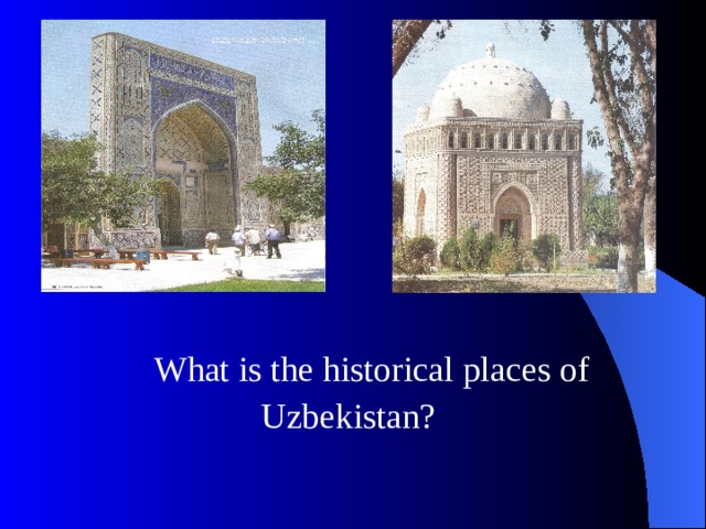 What is the historical places of  Uzbekistan?
