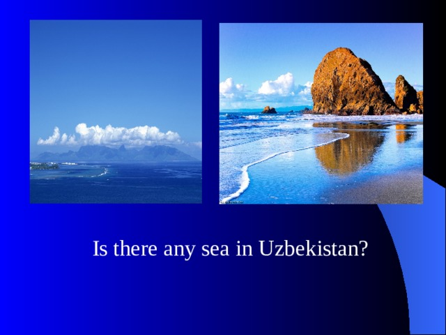 Is there any sea in Uzbekistan?