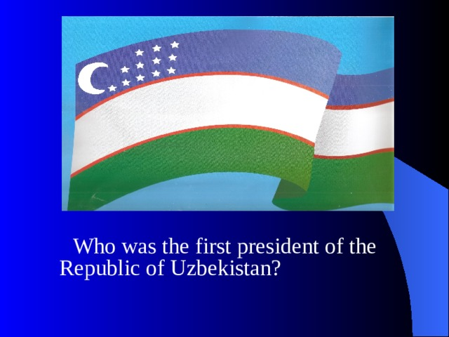 Who was the first president of the Republic of Uzbekistan?