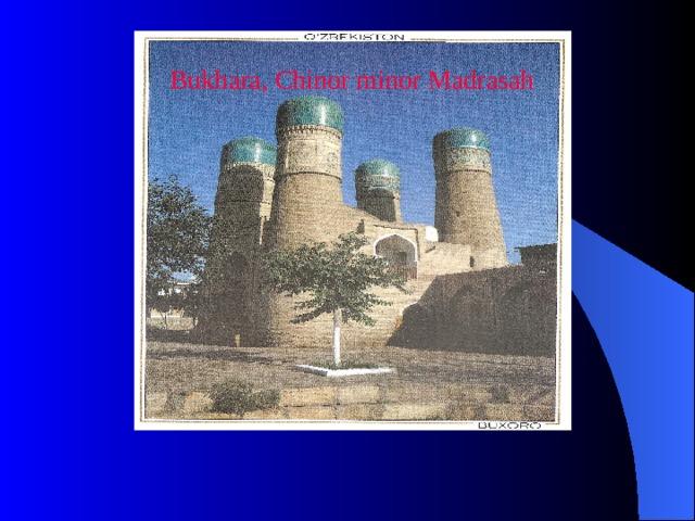 Bukhara, Chinor minor Madrasah