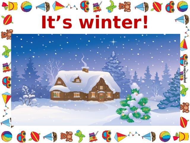 It's winter!