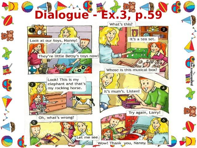 Dialogue - Ex.3, p.59