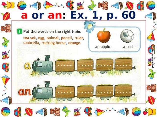 a  or  an : Ex. 1, p. 60