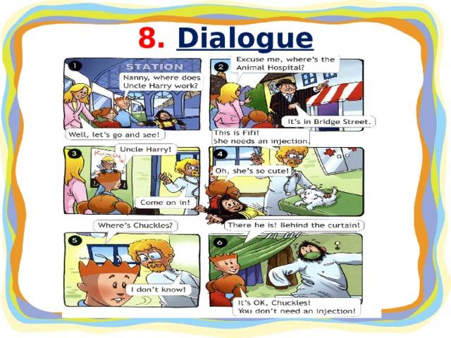 8. Dialogue