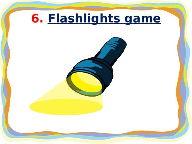 6. Flashlights game