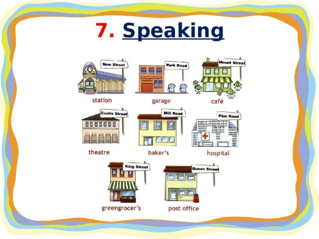7. Speaking