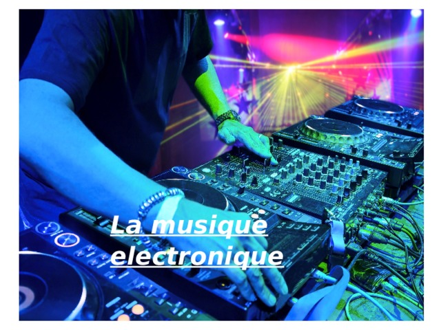 La musique electronique