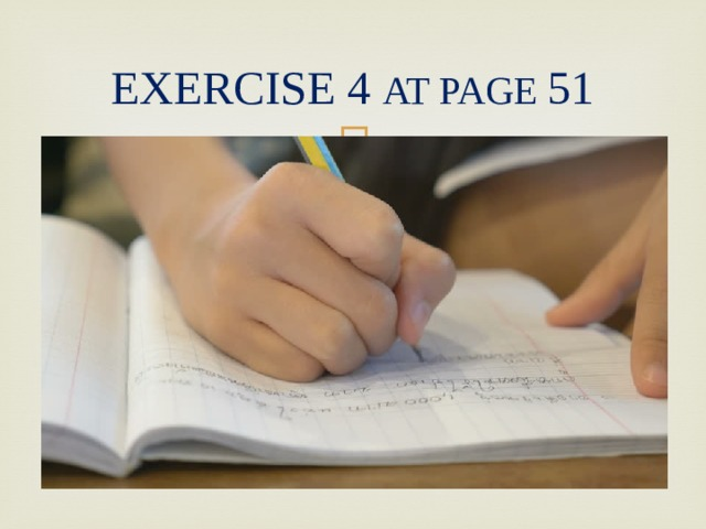EXERCISE 4 AT PAGE 51