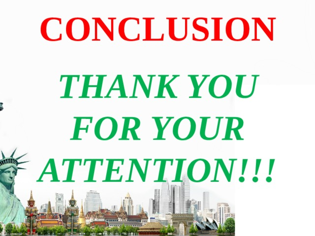 CONCLUSION THANK YOU FOR YOUR ATTENTION!!!