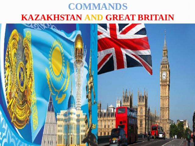 Commands  Kazakhstan and great britain