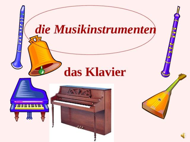 die Musikinstrumenten das Klavier
