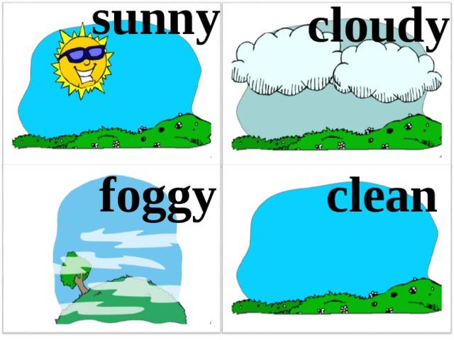 sunny cloudy foggy clean