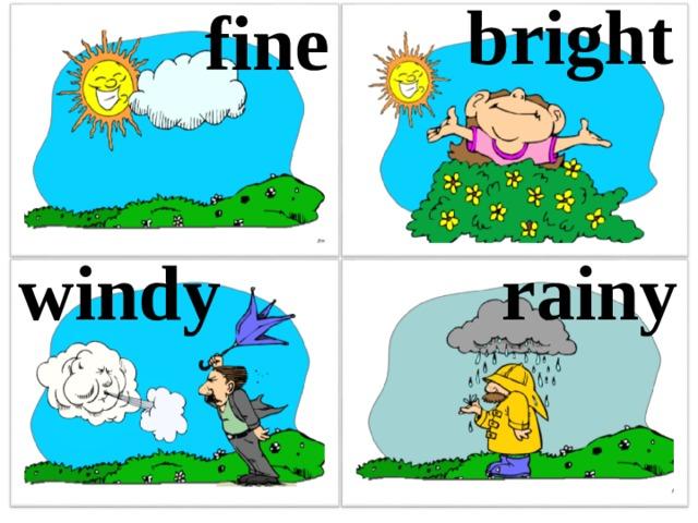 bright fine  windy rainy