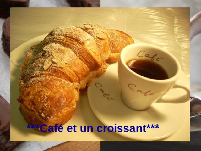 ** Chocolat ** ** Chocolat ** ** Chocolat ** ** Chocolat ** ** Chocolat ** *** Café et un croissant ***