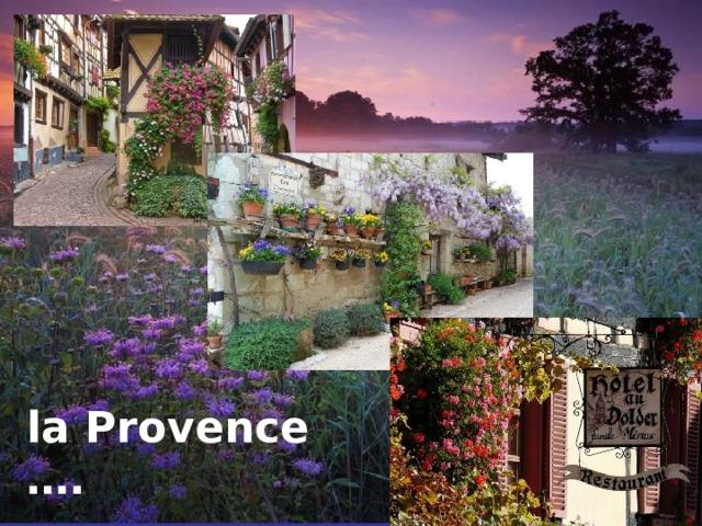 la Provence ….