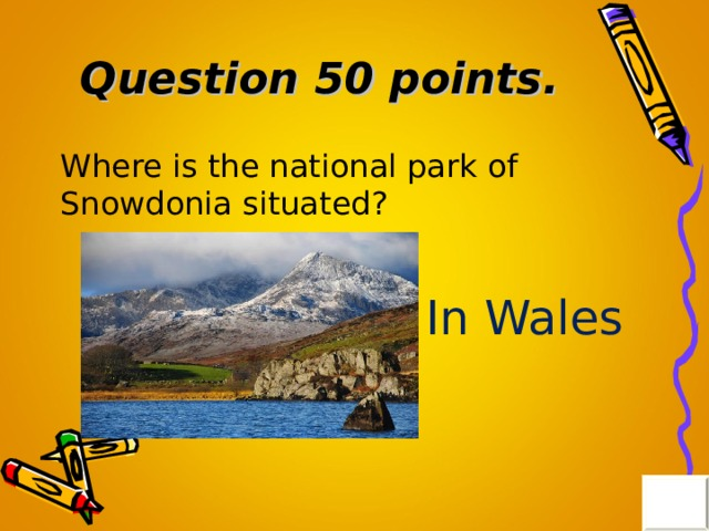 Question 50 points . Where is the national park of Snowdonia situated? In Wales