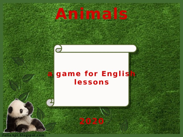 Animals a game for English lessons 2020 JuliaApt.blogspot.com