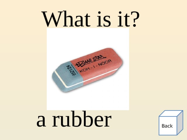 What is it? a rubber Back