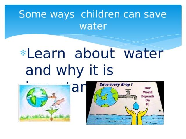 Some ways children can save water