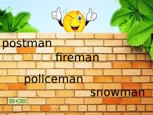 postman fireman policeman snowman