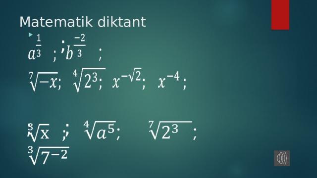 Matematik diktant  ;    ; ;