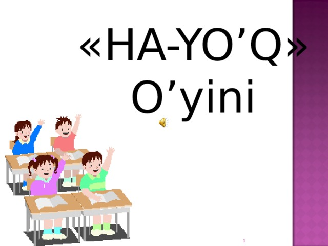 « HA-YO'Q » O'yini