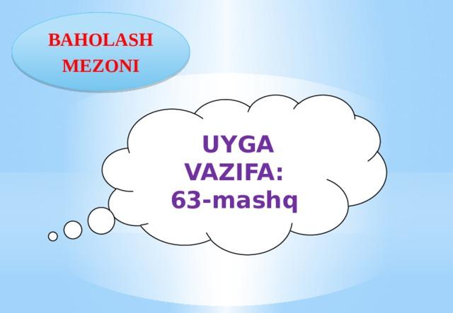 BAHOLASH MEZONI  UYGA VAZIFA: 63-mashq