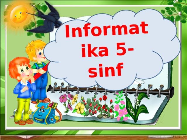 Informatika 5-sinf 5-