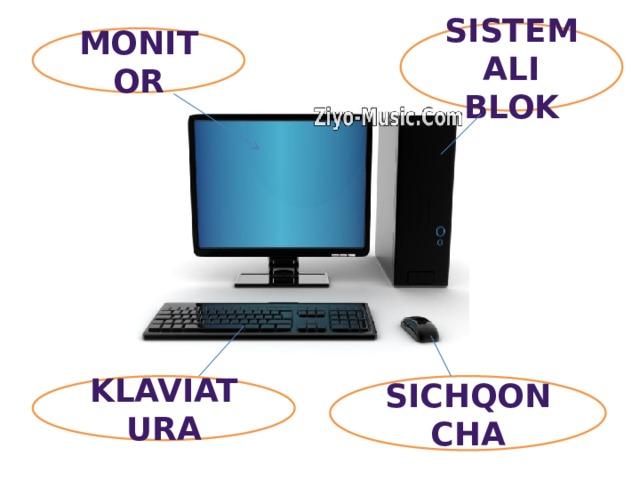 Sistemali blok Monitor Klaviatura Sichqoncha