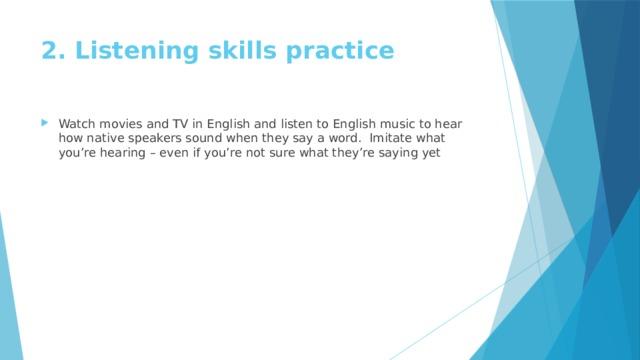 2. Listening skills practice