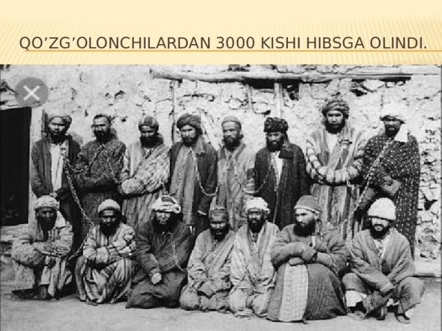 Qo'zg'olonchilardan 3000 kishi hibsga olindi.
