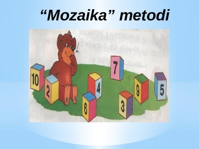 """ Mozaika"" metodi"
