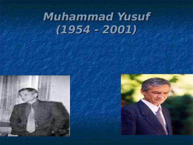 Muhammad Yusuf  (1954 - 2001)