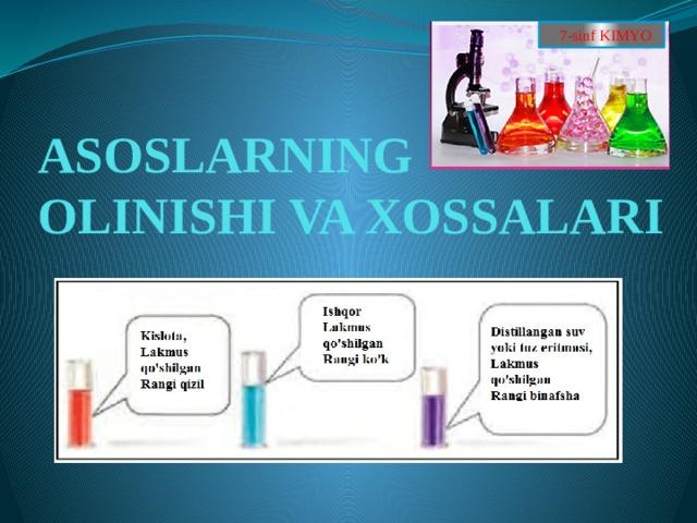 7-sinf KIMYO ASOSLARNING OLINISHI VA XOSSALARI