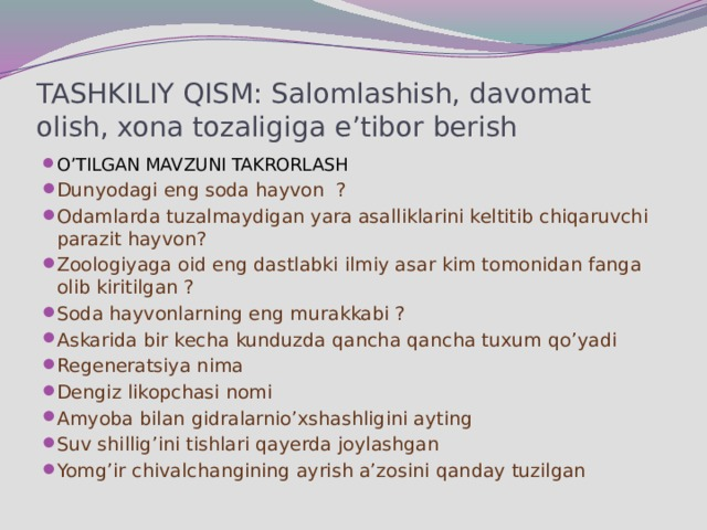 TASHKILIY QISM: Salomlashish, davomat olish, xona tozaligiga e'tibor berish