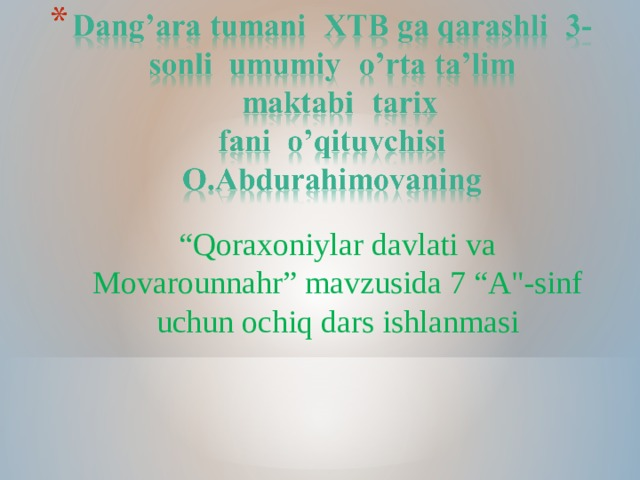 """"""" Qoraxoniylar davlati va Movarounnahr"""" mavzusida 7 """"A"""