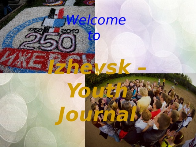 Welcome  to  Izhevsk –Youth Journal