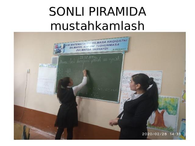SONLI PIRAMIDA mustahkamlash
