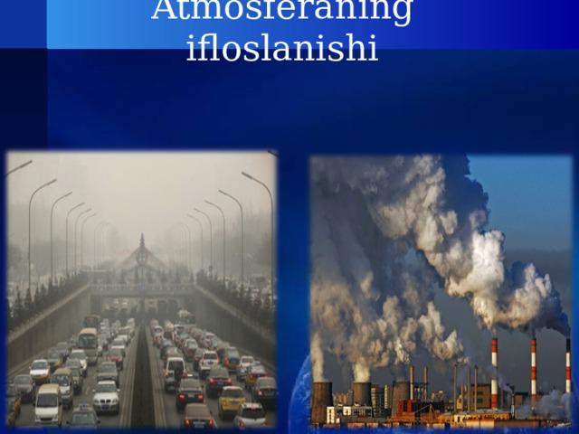 Atmosferaning ifloslanishi