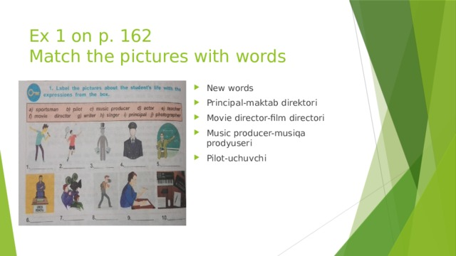 Ex 1 on p. 162  Match the pictures with words